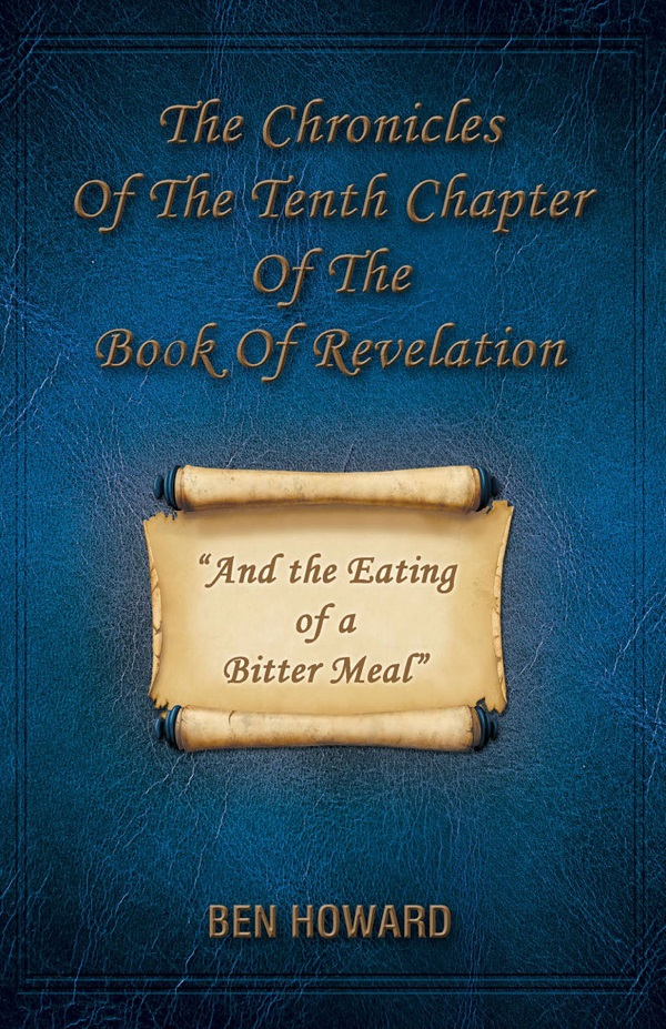 The Chronicles of the Tenth Chapter of the Book of Revelation and the Eating of a Bitter Meal